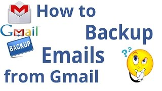 How to backup emails from gmail