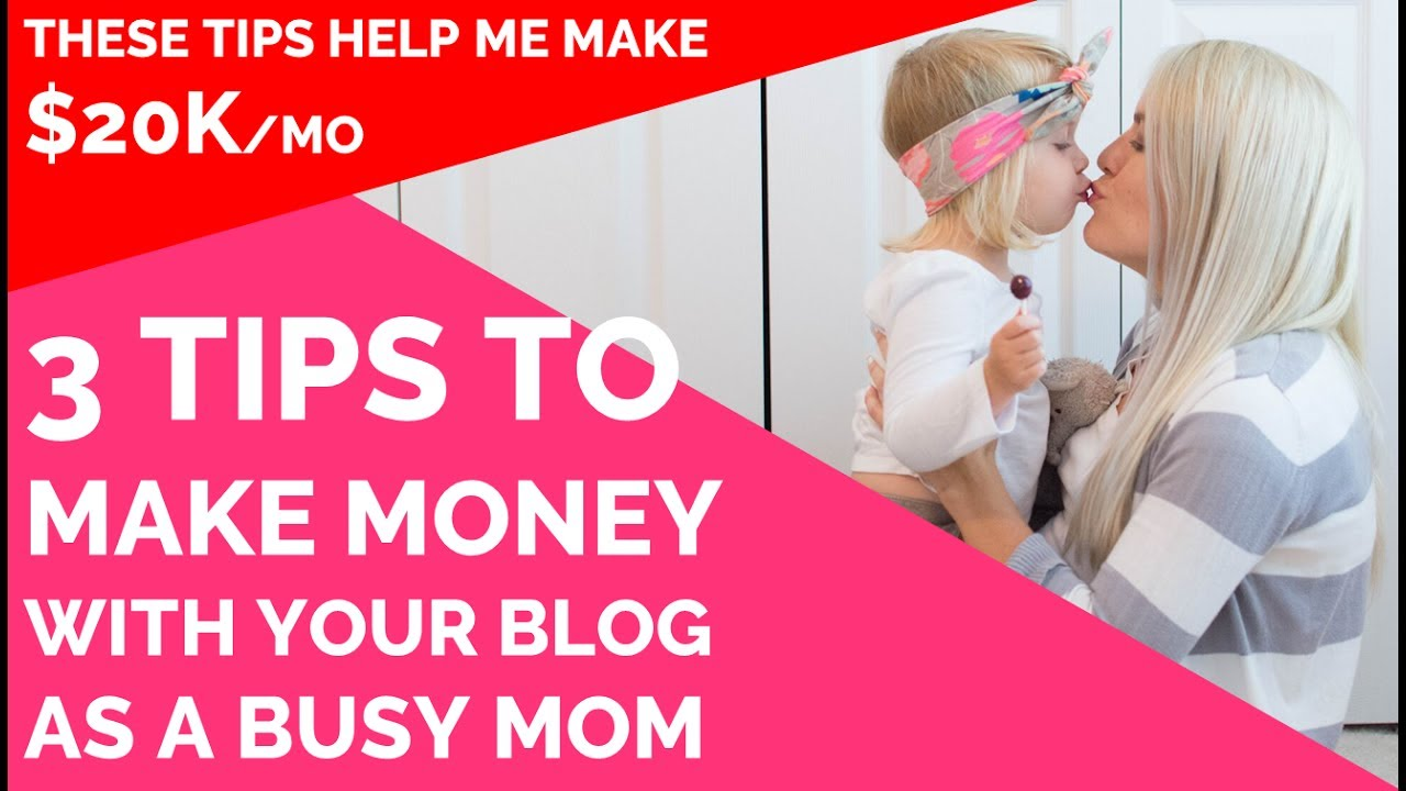 3 Tips for Make Money with Your Blog as a Busy Mom
