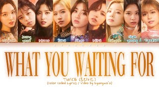 TWICE - What You Waiting For (Color Coded Lyrics Eng)