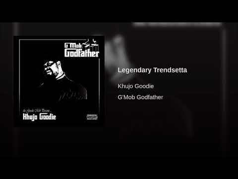 "Khujo Goodie:""Legendary Trendsetter""  G'Mob GodFather"