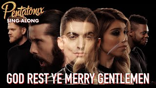 [SING-ALONG VIDEO] God Rest Ye Merry Gentlemen  Pentatonix
