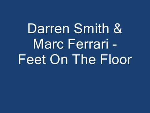 Darren Smith & Marc Ferrari - Feet On The Floor