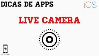 Live Camera [Live Photos no iPhone 5/5C/5S e 6] - Dicas de Apps #1 (iOS)
