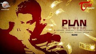 PLAN - The Ultimate Trap | Latest Telugu Short Film | By Nani