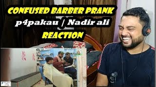 Indian Reacts | Confused Barber Prank | By Nadir Ali In | P4 Pakao | 2018