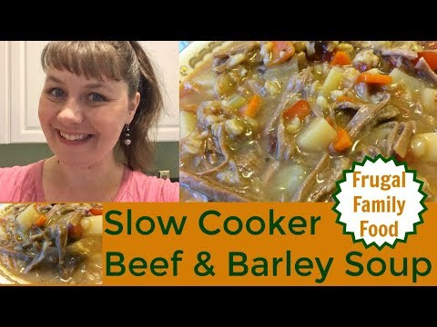 Slow Cooker Beef & Barley Soup- Frugal Family Food