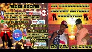 CD DE BREGAS ROMÂNTICOS E ANTIGOS COM DJ VAL E DJ CRISS