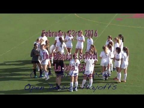 Bishops Girls Soccer vs Rancho Bernardo CIF Playoff Game (2/23/16)