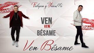 Fabyan & JuanMi - Ven Bésame (Audio)