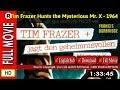 Watch Online : Tim Frazer jagt den geheimnisvollen Mister X (1964)