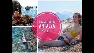 ANTALYA TRAVEL VLOG || PART 1 || ANTALYA TURKEY