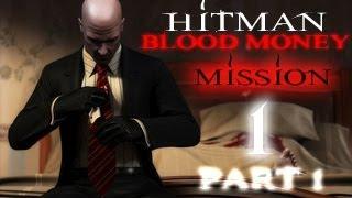 Hitman Blood Money Прохождение миссия 1 Часть 1