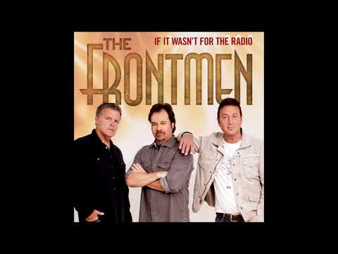 If It Wasn't For The Radio - The Frontmen