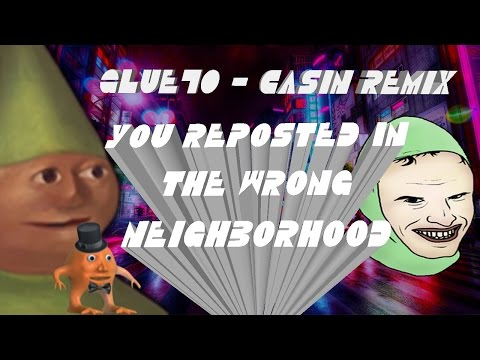 Shake That  Glue70 Casin Remix You Reposted in The Wrong Neighborhood