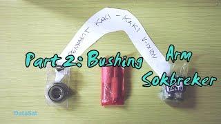 Penyakit Kaki Vixion Part 2: Ganti Bushing Arm & Sokbreker! I TIPS7