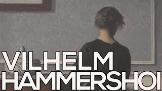 Vilhelm Hammershoi: A collection of 120 paintings (HD)