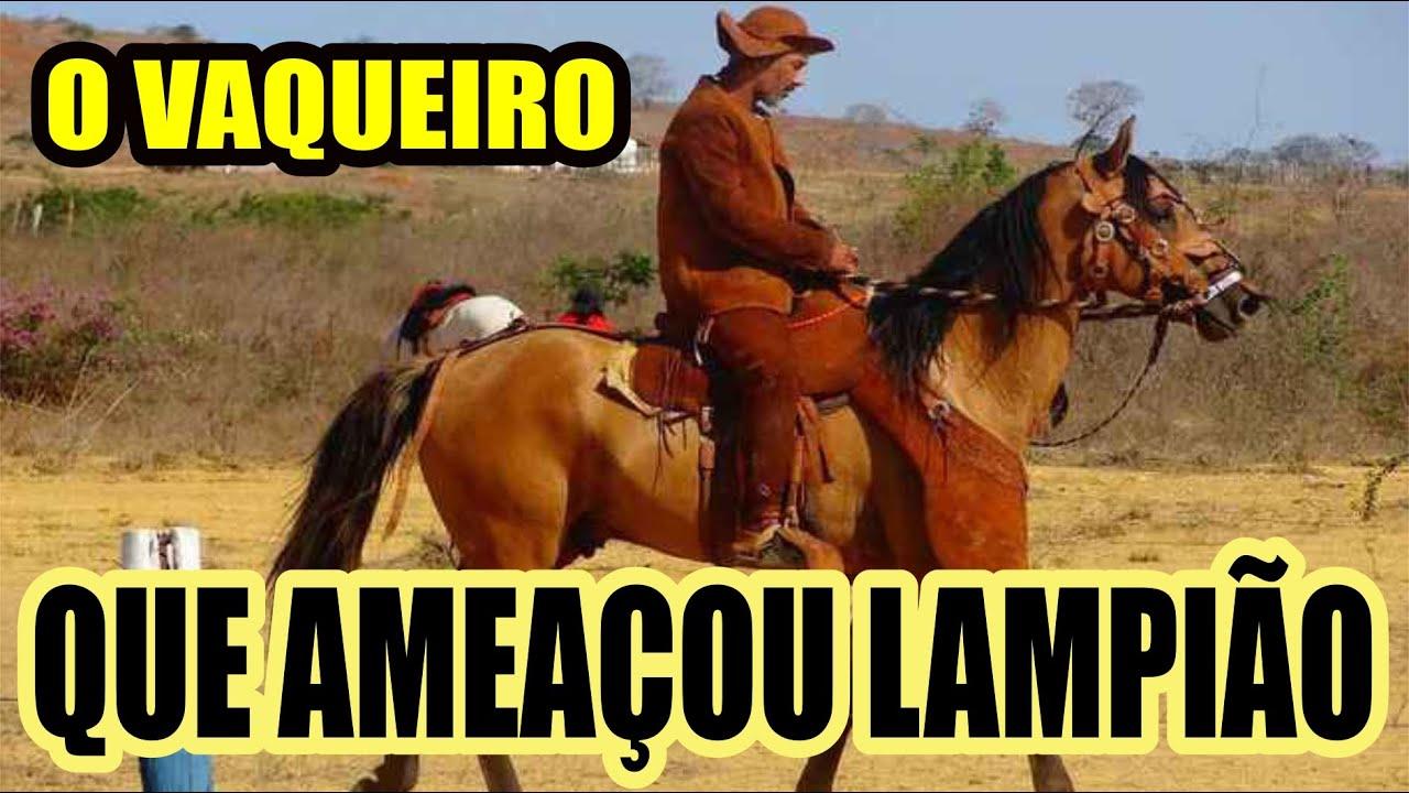 O VAQUEIRO QUE AMEAÇOU LAMPIÃO