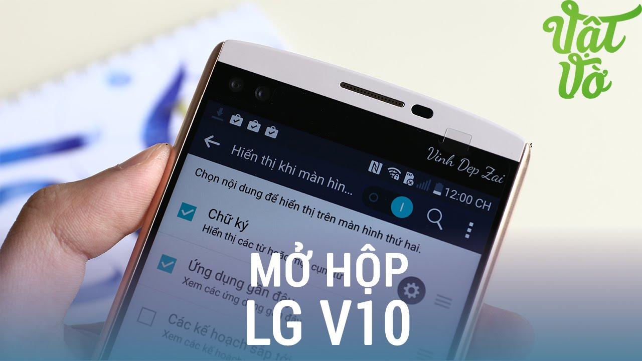 Vật Vờ| Mở hộp & đánh giá nhanh LG V10: cảm biến vân tay, 2 màn hình