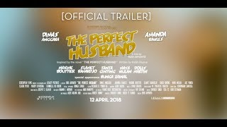 Official Trailer THE PERFECT HUSBAND (2018) Dimas Anggara, Amanda Rawles, Maxime Bouttier