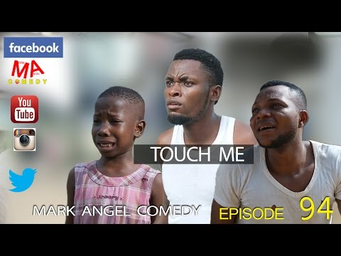 Video (skit): Mark Angel Comedy - Touch Me (Episode 94) [Starr. Emmanuella, Denilson Igwe & Mark Angel]