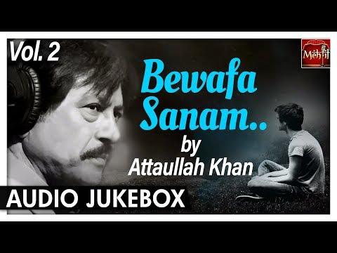 Bewafa Sanam Vol.2 | Attaullah Khan Sad Songs | Popular Pakistani Romantic Songs | Jukebox