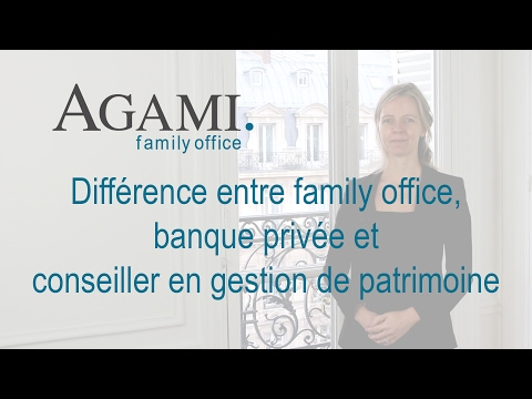 Différence entre family office, banque privée et CGP | Agami Family Office