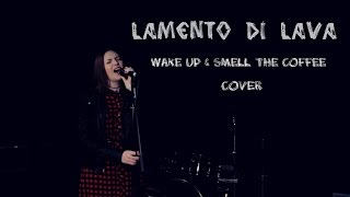 The Cranberries - Wake Up & Smell The Coffee (Vocal Cover by Lamento Di Lava)