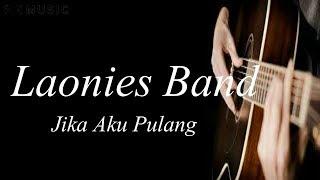 Lagu Terbaru Laoneis Band - Jika Aku Pulang (Video Lirik)