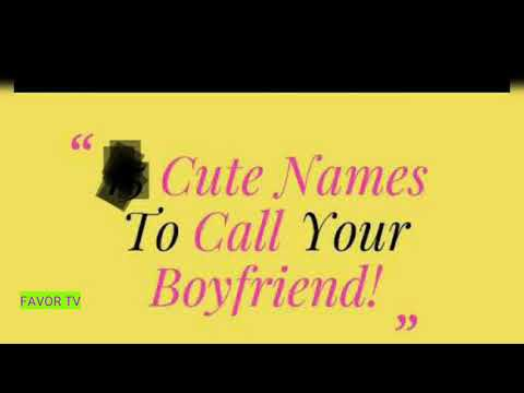 something cute to call your boyfriend