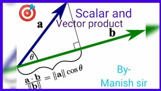 Dot Product and cross product   vector product  scalar product/meaning and differences physicsmanish