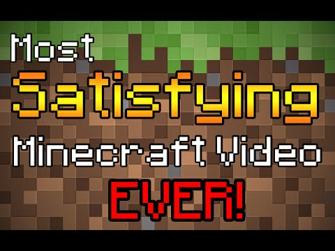 Most satisfying Minecraft video EVER!