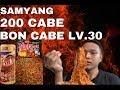 WAGELASEHH || CHALLENGE SAMYANG SUPER JELETOT || 200 CABE BON CABE LV.30