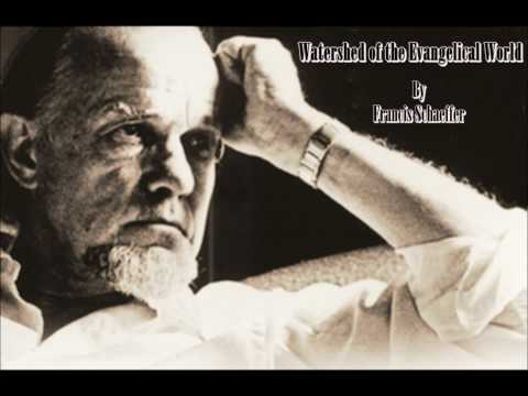 Francis Schaeffer - The Watershed of the Evangelical World