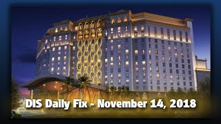 DIS Daily Fix | Your Disney News for 11/14/18