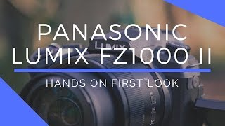 Panasonic Lumix FZ1000 II Hands-On Review