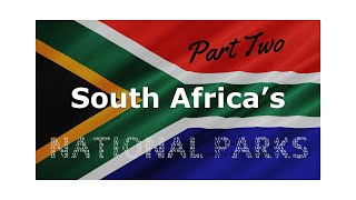South Africa's National Parks – Part Two