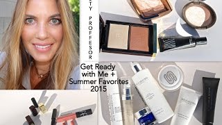 Get Ready with Me + Summer 2015 Favorites