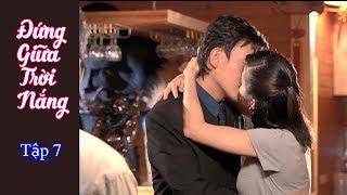 Phim Đài Loan Đứng bên trời nắng (Standing by the sun) - Tập 7 (Thuyết Minh)