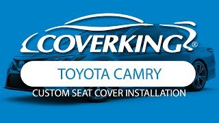 COVERKING® 2018-2019 Toyota Camry Custom Seat Cover Installation