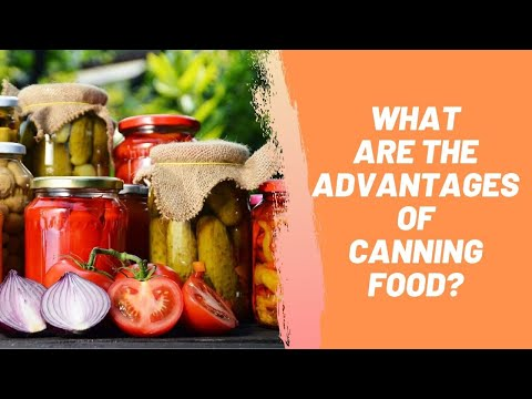 What Are the Advantages of Canning Food?
