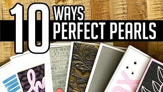 10 Ways to Use Perfect Pearls - 10 AMAZING Techniques!