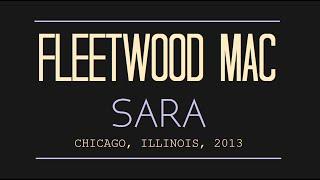 Video Fleetwood Mac - Sara, Lyrics - [ Live Audio ] Chicago, Illinois, 2013 download MP3, 3GP, MP4, WEBM, AVI, FLV September 2018