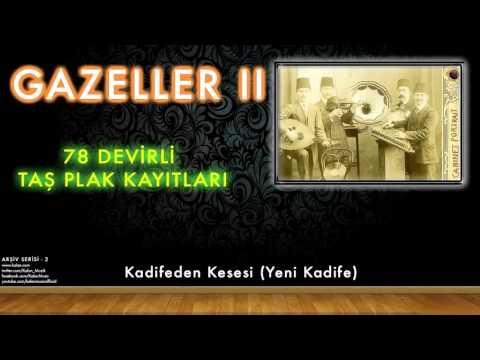 Hafız Burhan - Kadifeden Kesesi (Yeni Kadife)  [ 78 Devirli Taş Plak Kayıtları © 1997 Kalan Müzik ]