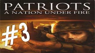 Przejdźmy Razem! Patriots: A Nation Under Fire #3 Misja #3