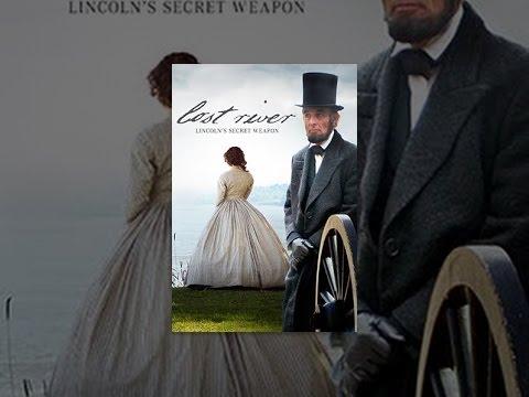 Lost River: Lincolns Secret Weapons