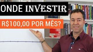 ONDE INVESTIR COM 100 REAIS    Educação Financeira