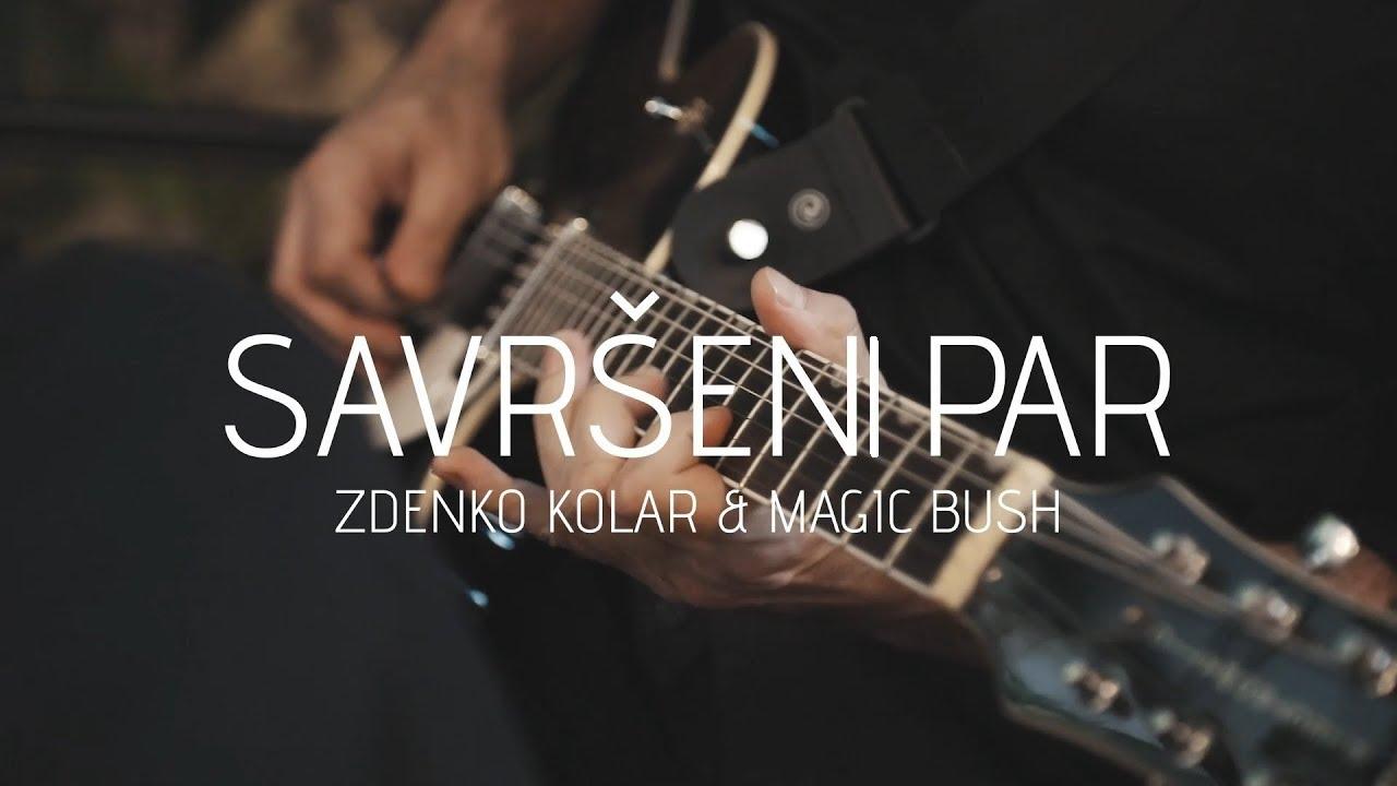 Zdenko Kolar & Magic Bush - Savršen par (Official video)