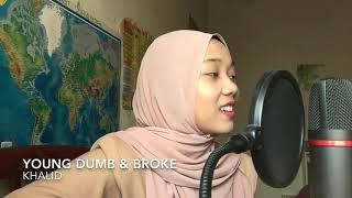 Viral Suara Emas Nyanyiin Lagu Khalid Young Dumb & Broke Cover
