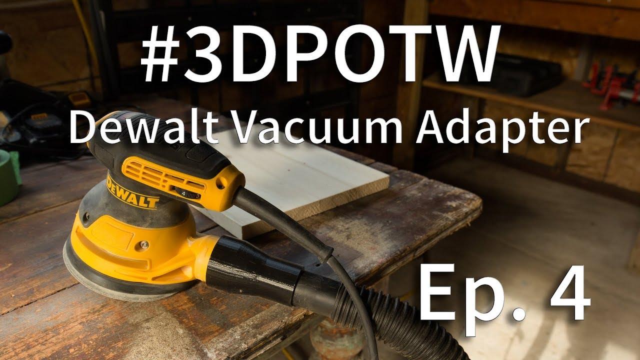 Potw Ep 4 Dewalt Sander Vacuum Adapter