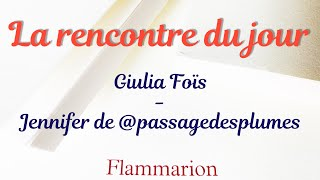 Interview Giulia Foïs par Jennifer du blog Passage des plumes